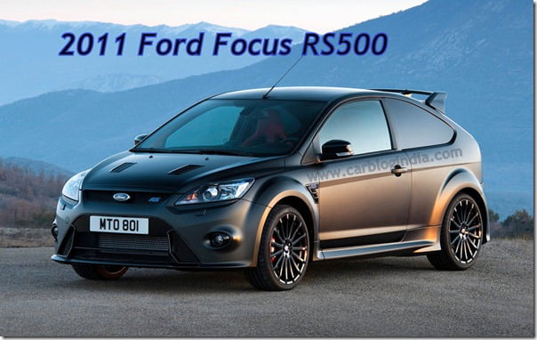 Ford Focus RS500 Powerful Hatchback From Ford – Specifications Features And Price