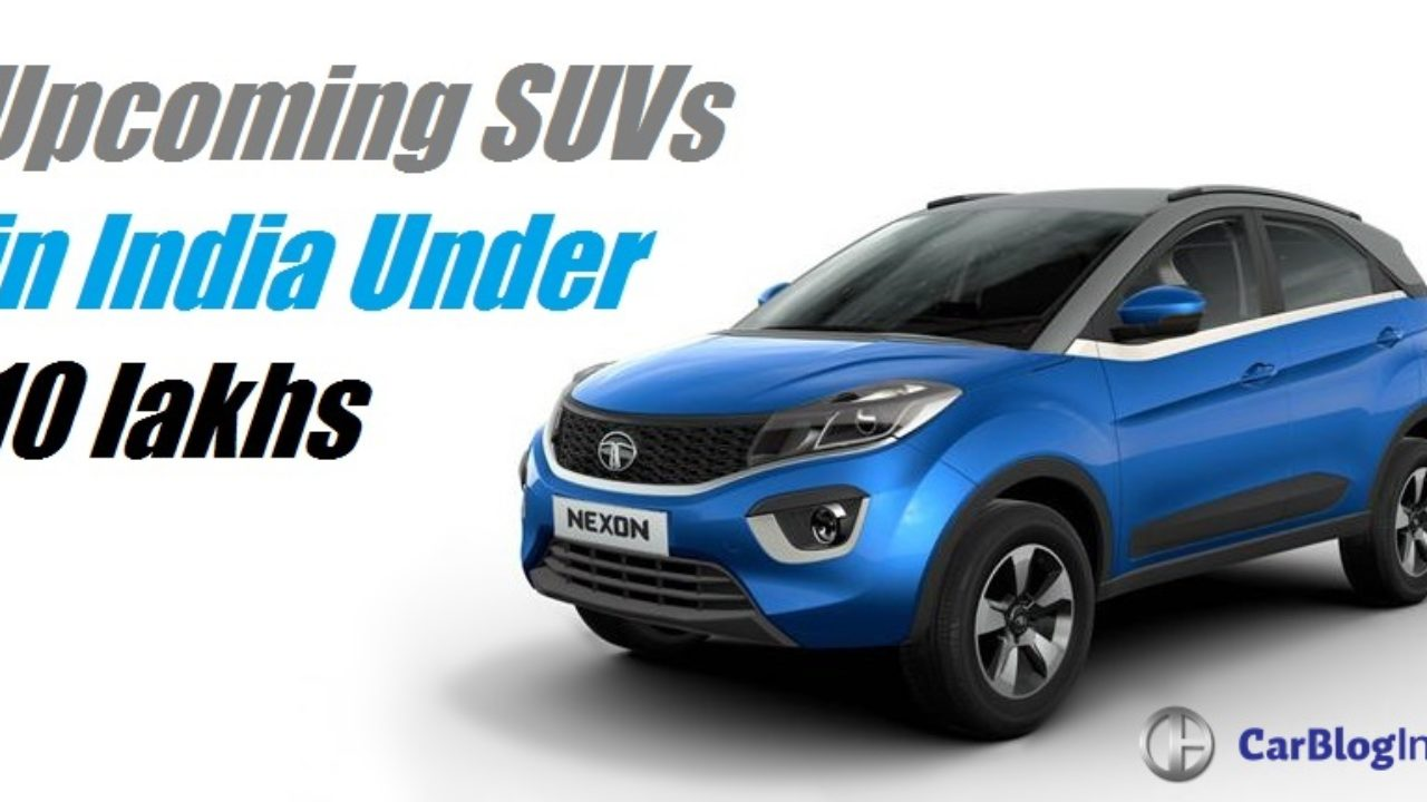 Upcoming Suv Cars In India Below 10 Lakhs Launch Date Price