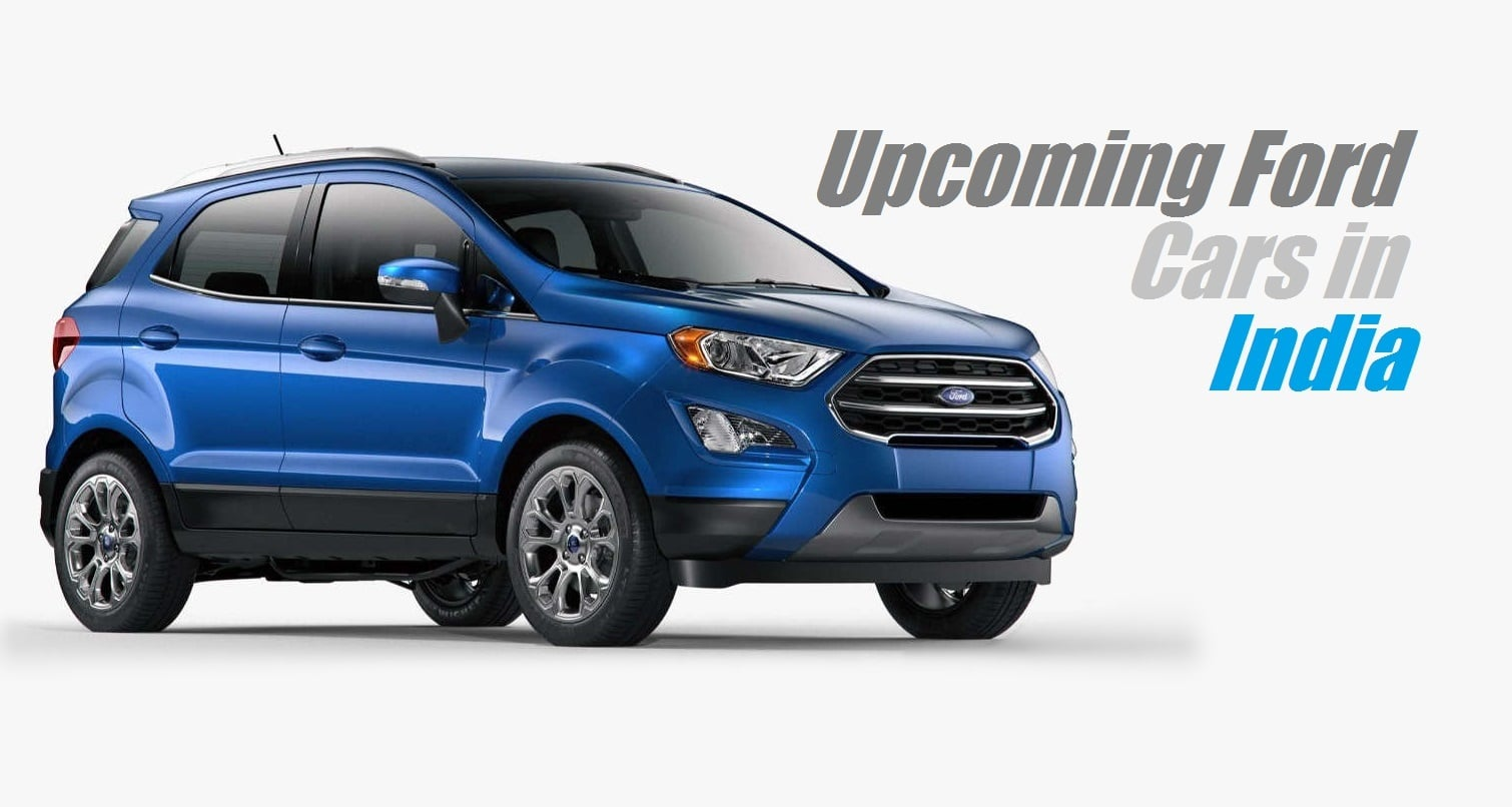 7 New Ford Cars Headed To India