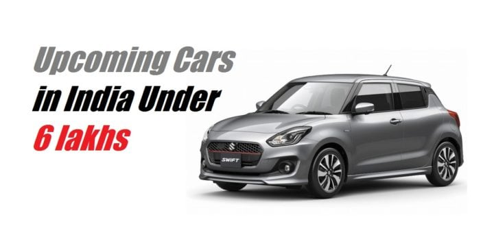 Upcoming Small Cars in India Under 6 lakhs