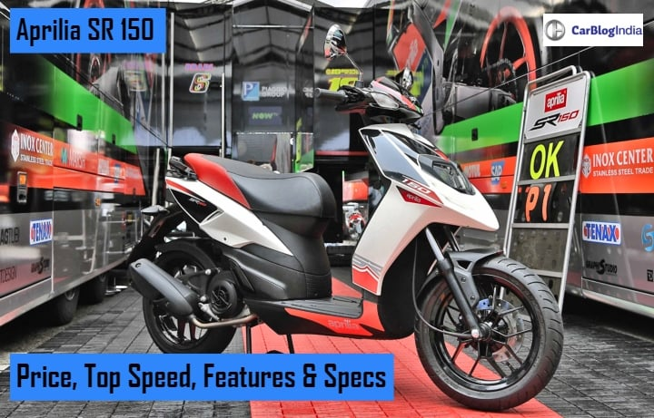 Aprilia SR 150 Price In India, Top Speed, Mileage, Features And Specifications