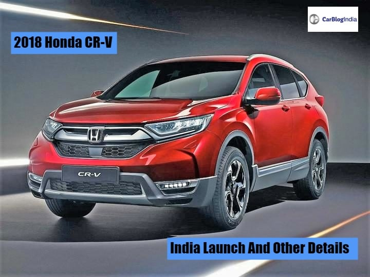 2018 honda cr v price in india launch date features for Honda crv india