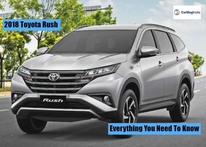 2018 Toyota Rush India Launch, Expected Price, Features, Specs And Other Details