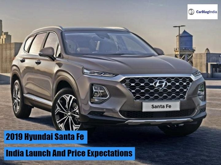 2019 Hyundai Santa Fe Price In India Launch Interior Dimensions