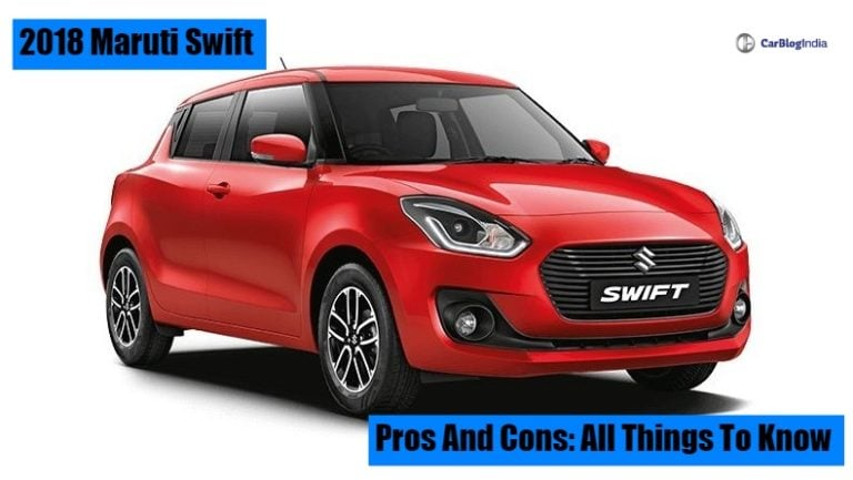 Maruti Swift Pros And Cons- Things To Know Before You Buy This Car