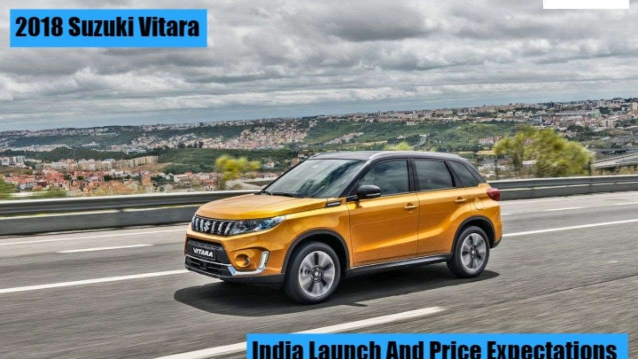 2018 Suzuki Vitara: Facelift, Changes, Price >> 2018 Maruti Suzuki Vitara Price Launch Date Mileage And Specifications