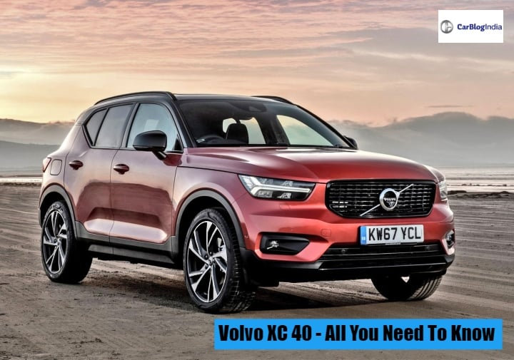 Volvo XC40 India Price, Specs, Features – All You Need To Know