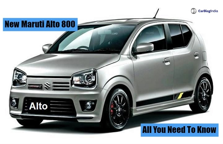 New Maruti Alto 800 India Launch, Price Expectations, Features, Specifications And Other Details
