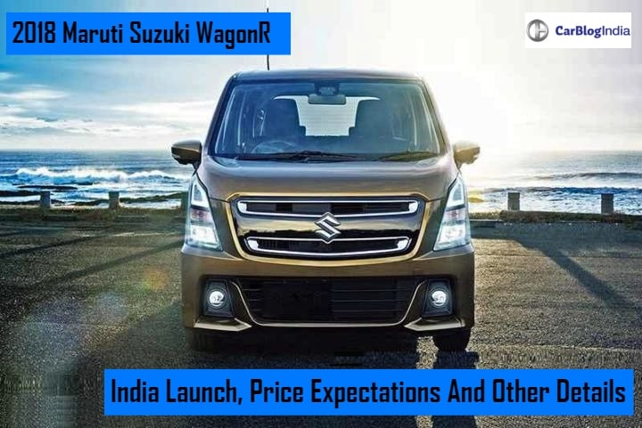 Maruti Wagon R 2018 Price, Launch Date, Images, Features And Specs