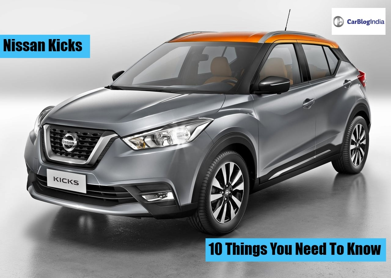 Nissan Kicks India Launch In 2019 10 Things You Need To Know