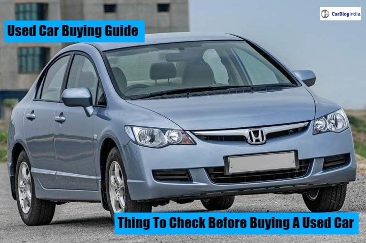 Used Car Buying Guide: Thing To Check Before Buying A Used Car