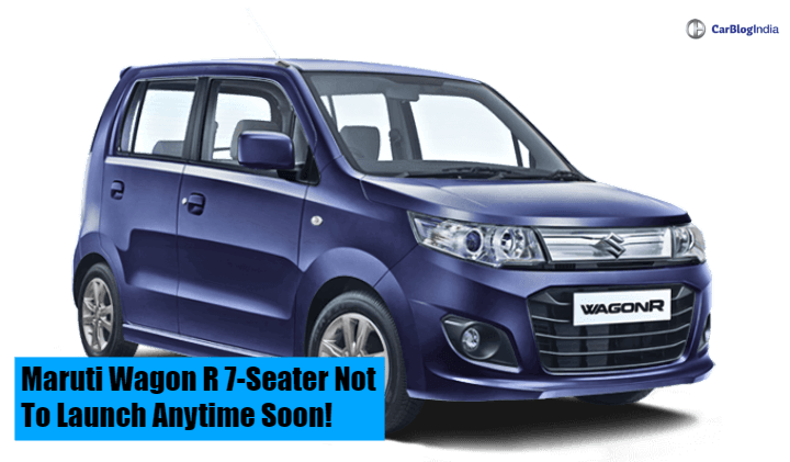 Maruti Wagon R 7-Seater Currently Not Feasible In India Due To Low Demand- Report