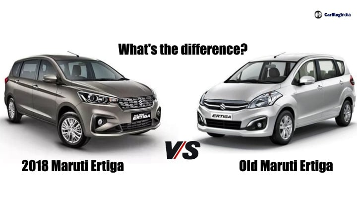 2018 Maruti Ertiga Vs Old Ertiga- What's The Difference?