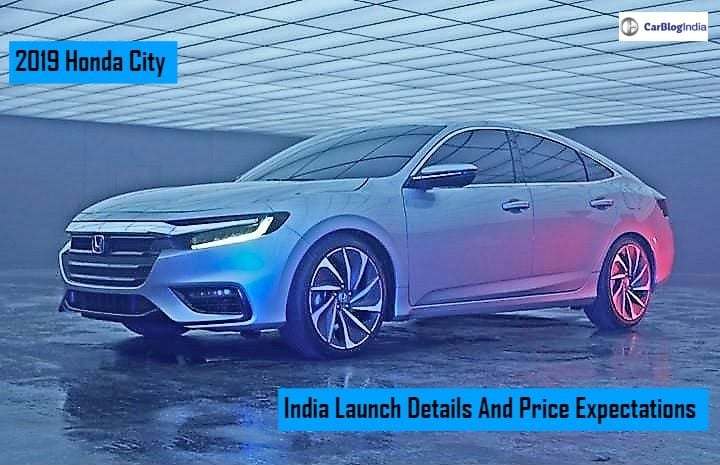 2019 Honda City India Launch Price Features Specs And Other Details