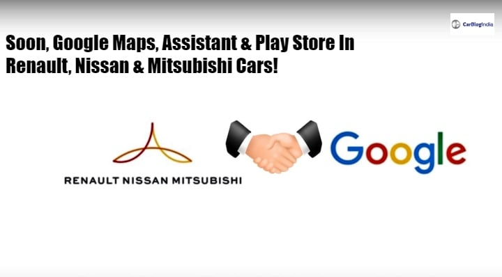 Soon, Google Maps, Assistant and Play Store in Renault, Nissan and Mitsubishi cars