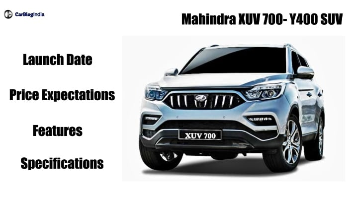 Mahindra XUV 700 India Launch, Price Expectations, Features, Mileage And Specification Details