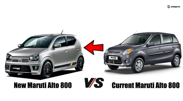 New Maruti Alto 800 Vs Current Alto 800 What To Expect