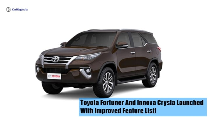 Toyota Fortuner and Innova Crysta launched with improved feature list