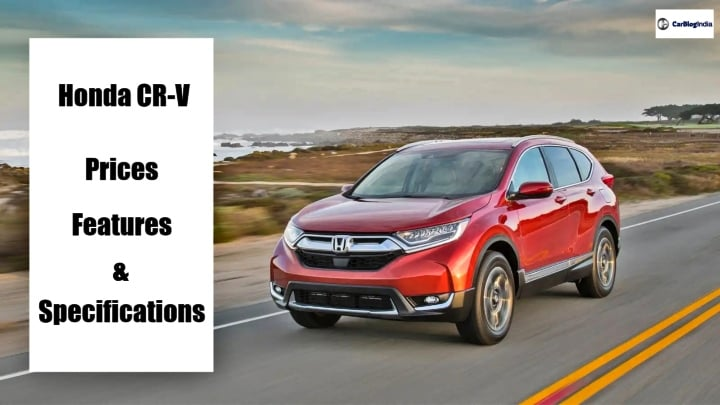 2018 Honda CR-V launched in India- Get Prices, Features And Specs